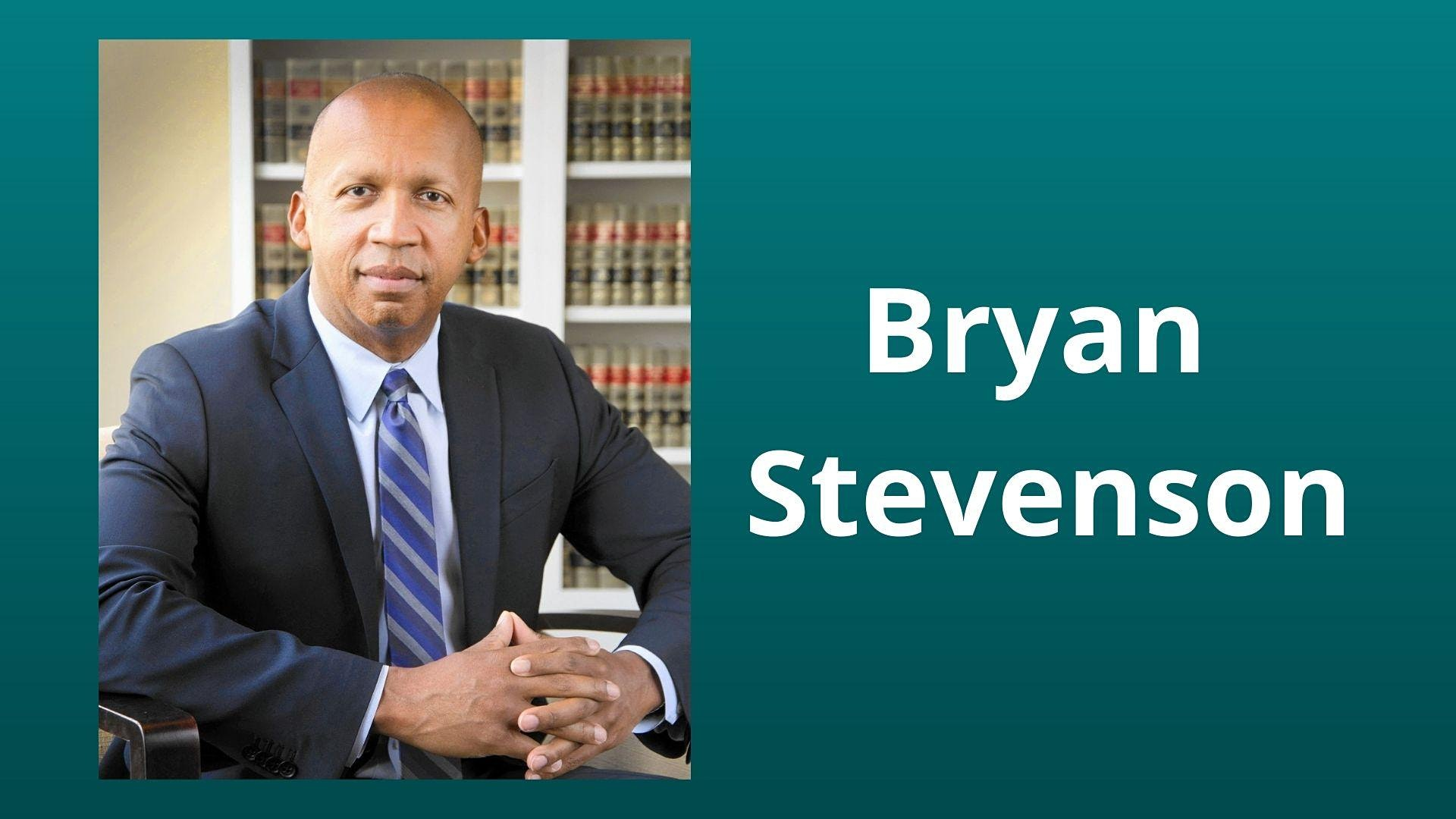"Bryan Stevenson, presenter. ""Next Steps"" with Rev. Dr. Jim Longhurst and Sean M. Watkins"
