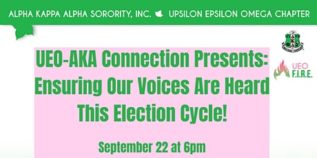 UEO AKA Connection Presents: Ensuring Our Voices Are Heard! tickets