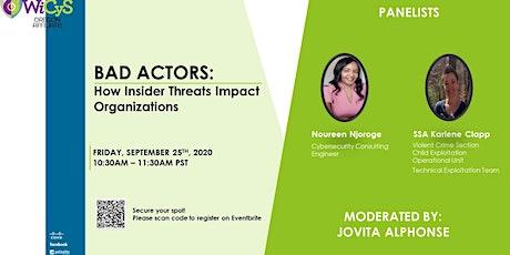 Bad Actors: How Insider Threats Impact Organizations tickets