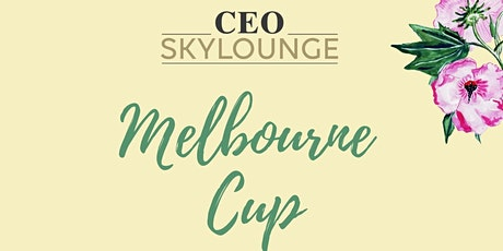 2020 Melbourne Cup @ CEO SkyLounge tickets