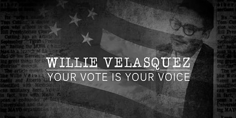 Willie Velasquez: Your Vote Is Your Voice tickets