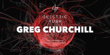 Electric Rush ft. Greg Churchill (Labour Weekend) tickets