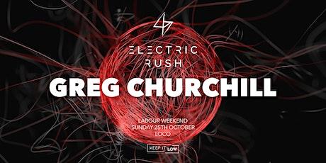 Electric Rush ft. Greg Churchill (Labour Weekend) tickets