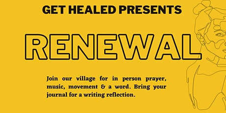 Get Healed Presents: RENEWAL tickets