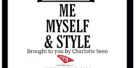 ME, MYSELF & STYLE Runway Show tickets