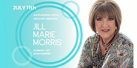 An Evening with Psychic Medium Jill Marie Morris ALBANY, NY tickets