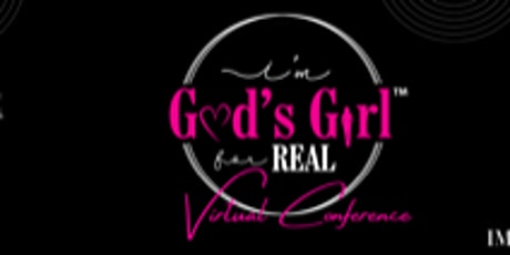 "2020 ""I'm God's Girl For REAL"" Virtual Conference Registration tickets"