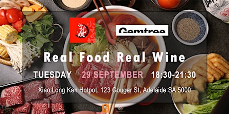 Real Food Real Wine 11 - Gemtree with Xiao Long Kan Hotpot Restaurant tickets