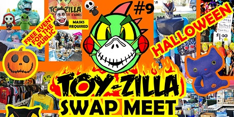 HALLOWEEN! TOY-ZILLA SWAP MEET #9 Collectibles - Toys -  Comics FREE EVENT! tickets