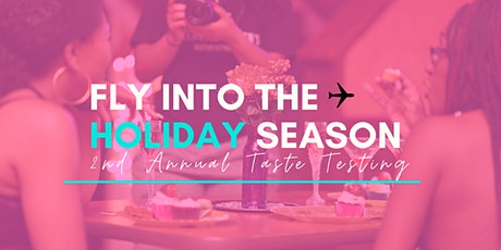 Dessert Taste Testing: Fly Into The Holiday Season tickets