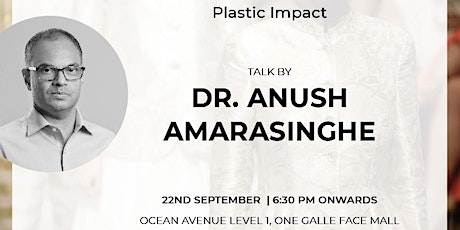 The Plastic Impact by Dr Anush Amarasinghe tickets