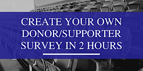 Create Your Donor/Supporter Survey in 2 Hours! tickets
