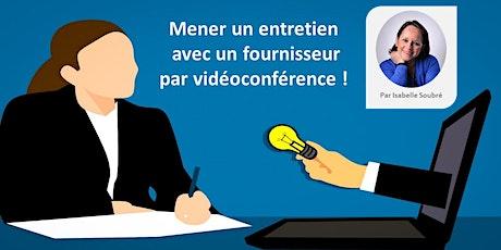 Webinaire : Mener un entretien avec un fournisseur par vidéoconférence billets