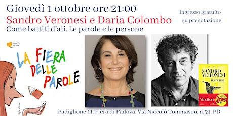 Sandro Veronesi e Daria Colombo. Come battiti d'ali. Le parole e le persone biglietti