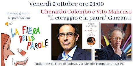 """Gherardo Colombo e Vito Mancuso, """"Il coraggio e la paura"""" Garzanti biglietti"""