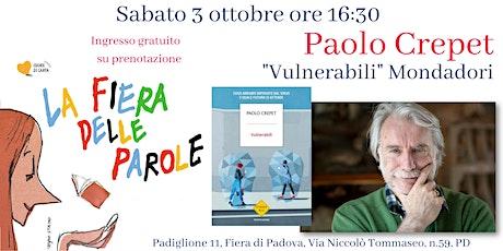 """Paolo Crepet, """"Vulnerabili"""" Mondadori biglietti"""