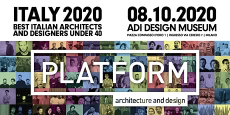 PLATFORM ITALY 2020 Best Italian Architects & Designers under40 meet Milano biglietti