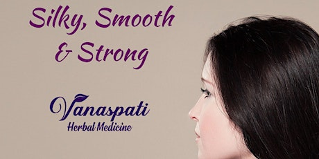 Silky, Smooth & Strong - Part 1: Botanical Solutions for Healthy Hair tickets