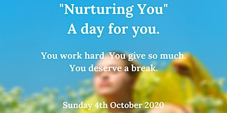 """Nurturing You""  A day for you tickets"