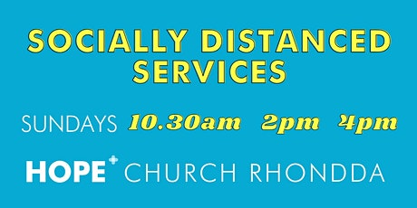 Hope Church Rhondda (Socially Distanced) Church Services tickets