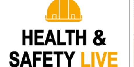 Health and Safety Live tickets