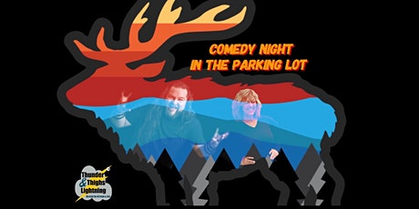 Comedy Night In The Parking Lot tickets