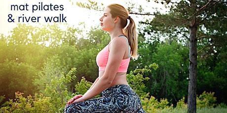 Mat Pilates and River Walk tickets