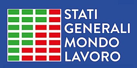 Inaugurazione Stati Generali Mondo del Lavoro biglietti