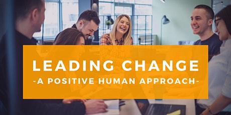 Leading Change: Taking a Positive, Human Approach to Delivering Results tickets