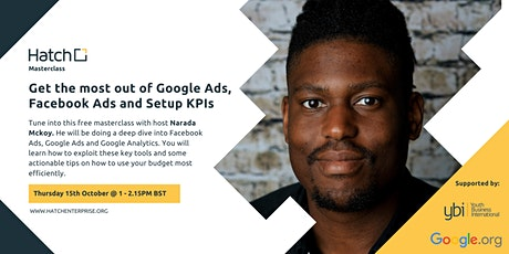 Hatch Masterclass: Get the most out of Google & Facebook Ads and Setup KPIs tickets