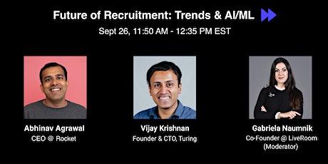 Future of Recruitment: Trends & AI/ML tickets
