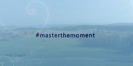 Master the Moment - Oase des Friedens Tickets