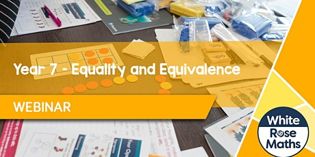 **WEBINAR** Year 7 – Equality and Equivalence (21.09.20) tickets