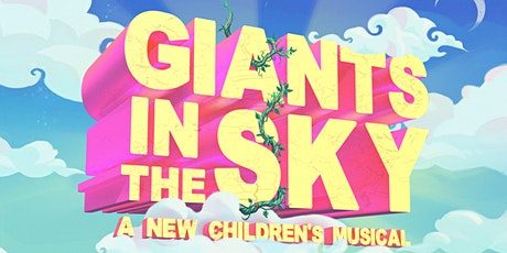 GIANTS IN THE SKY - LIVE on stage these school holidays! tickets