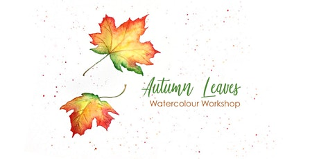 Autumn Leaves - Watercolour Workshop [LIVESTREAM] tickets