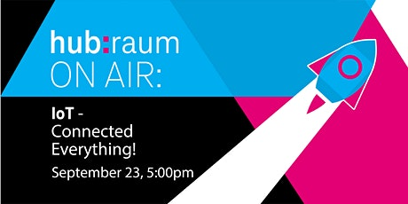hubraum on air: IoT - Connected Everything! tickets