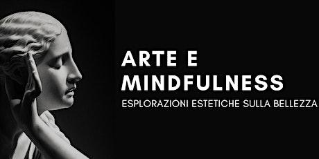 Arte e Mindfulness: esplorazioni estetiche sulla bellezza biglietti