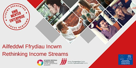 Rethinking Income Streams Part 1 & 2 |  Ailfeddwl Ffrydiau Incwm Rhan 1 & 2 tickets