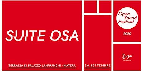 Open Sound Festival 2020 presenta Suite OSA  anteprima live biglietti