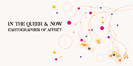 · Festival · In the Queer and Now · Cartographies of Affect · Tickets