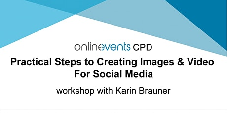 Practical Steps to Creating Images & Video For Social Media tickets