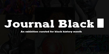 Journal Black - A Black History Month Art Exhibition. Launch Event tickets