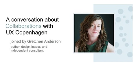 Conversations with UX Copenhagen 2: Gretchen Anderson tickets
