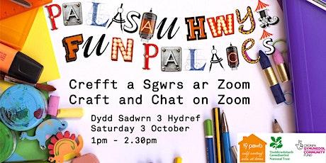 Crefft a Sgwrs dan arweiniad Artist! // Artist-led Craft and Chat! tickets