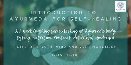November Introduction to Ayurveda for Self-Healing (Beginners) tickets
