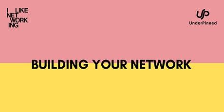 THE IMPORTANCE OF BUILDING A NETWORK tickets