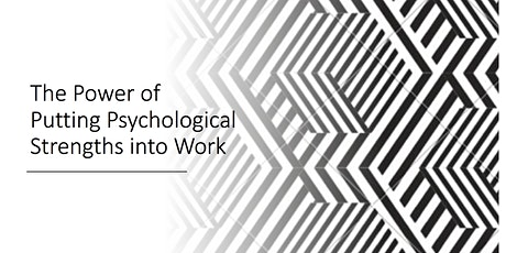 The Power of Putting Psychological Strengths into Work tickets