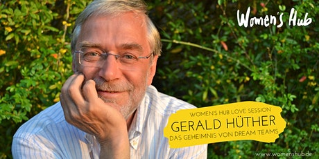 GERALD HÜTHER - WOMEN'S HUB LOVE SESSION - 28. Oktober 2020 Tickets