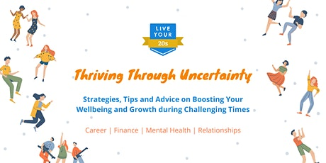 Thriving Through Uncertainty - Sharing Tips on Boosting Life in Your 20s tickets