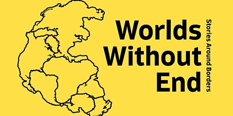 Worlds Without End Exhibition: Homework - borders within and without tickets